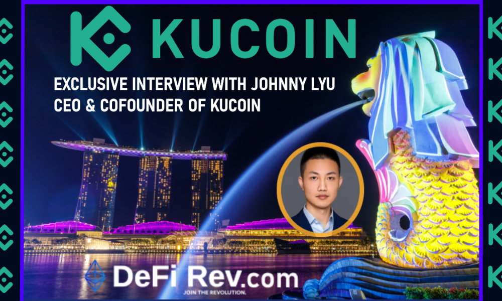 DeFiRev.com EXCLUSIVE Interview with Johnny Lyu, CEO & Cofounder of KUCOIN.